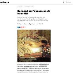 Bonnard ou l'obsession de la nudité
