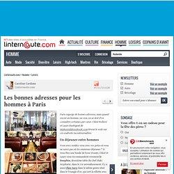 Les bonnes adresses pour les hommes à Paris - L'Internaute Homme