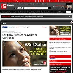 Sok Sabaï ! Bonnes nouvelles du Cambodge - Com