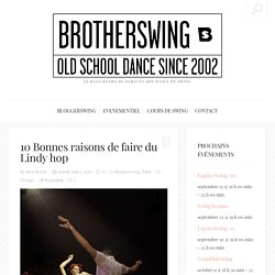 10 Bonnes raisons de faire du Lindy hop - Brotherswing