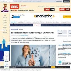 3 bonnes raisons de faire converger DMP et CRM