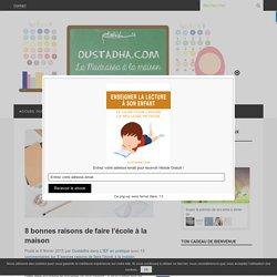 8 bonnes raisons de faire l'école à la maison - Oustadha.com