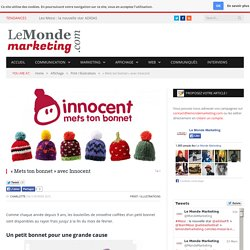 """Mets ton bonnet"" avec Innocent - Le Monde Marketing"