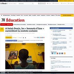 Le Monde : A Saint-Denis, les « bonnets d'âne » surveillent la rentrée scolaire