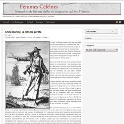 Anne Bonny, la femme pirate - Femmes célèbres