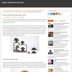 Know Bonsai Europa show 2015 ~ Online Retail News Portals
