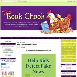 The Book Chook: Help Kids Detect Fake News