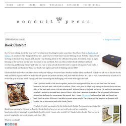 Book Clutch!! | conduit press
