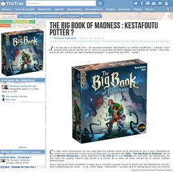The Big Book of Madness : kestafoutu Potter ?