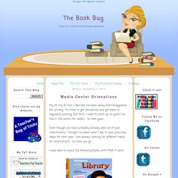 The Book Bug: Media Center Orienations
