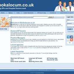 GP locums- Run by GPs, bookalocum is the best way to find work in your area. GP practicies can make contact with you for free