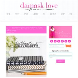 Bookbinding University: How to Make a Hard Cover - Damask Love