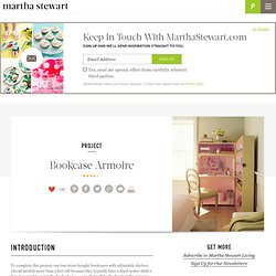Bookcase Armoire - Martha Stewart DIY Decorating