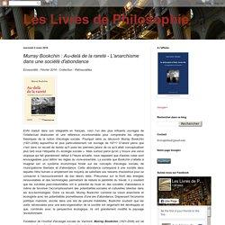 Les Livres de Philosophie: Murray Bookchin : Au-delà de la rareté - L'anarchisme dans une société d'abondance