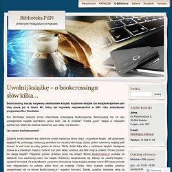 Uwolnij książkę – o bookcrossingu słów kilka…