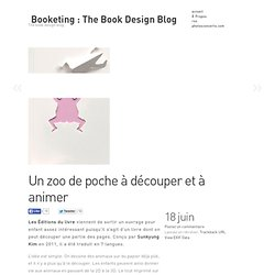 Booketing : The Book Design Blog » Un zoo de poche à découper et à animer