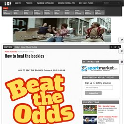 How to beat the bookies - Ligue❶ Betting Tips & Previews