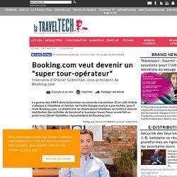 """Booking.com veut devenir un """"super tour-opérateur"""""""