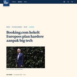 Booking.com hekelt Europees plan hardere aanpak big tech