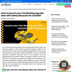How to Launch your Taxi Booking App Like Uber with Safety Measures for Covid19