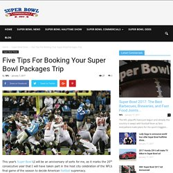 Five Tips For Booking Your Super Bowl Packages Trip – Super Bowl Commercials 2017
