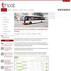 Bus booking service TicketGoose raises $3 million funding