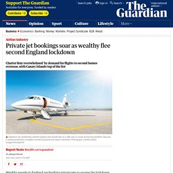 Private jet bookings soar as wealthy flee second England lockdown