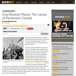 Cool Bookish Places: The Library of Parliament, Canada - BOOK RIOT