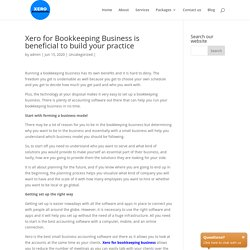 Xero for Bookkeeping Business is beneficial to build your practice Xero Accountants