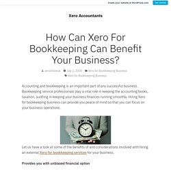 How Can Xero For Bookkeeping Can Benefit Your Business? – Xero Accountants