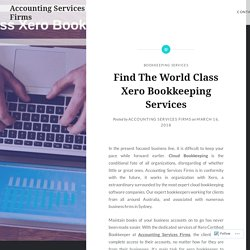 Find The World Class Xero Bookkeeping Services – Accounting Services Firms