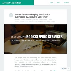 Best Online Bookkeeping Services for Businesses by Accounts Consultant – Account Consultant