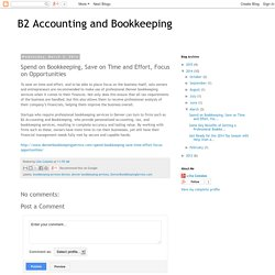 B2 Accounting and Bookkeeping: Spend on Bookkeeping, Save on Time and Effort, Focus on Opportunities