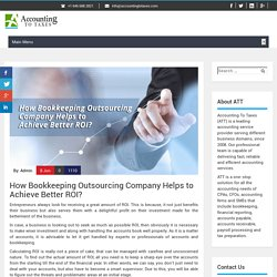 How Bookkeeping Outsourcing Company helps to achieve better ROI?