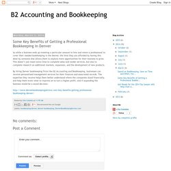 Some Key Benefits of Getting a Professional Bookkeeping in Denver