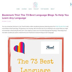 Bookmark This! The 73 Best Language Blogs To Help You Learn Any Language by Fluent Language