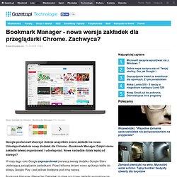 Bookmark Manager - nowa wersja zakładek dla przeglądarki Chrome. Zachwyca?