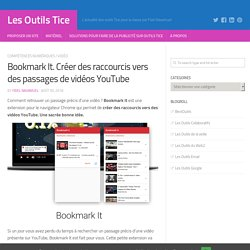 Bookmark It. Créer des raccourcis vers des passages de vidéos YouTube