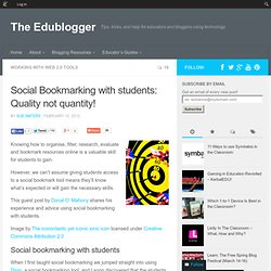 Social Bookmarking with students: Quality not quantity!