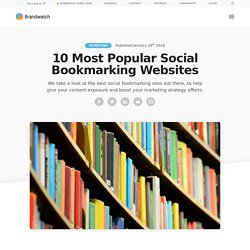 The 10 Best Social Bookmarking Sites to Increase Your Traffic