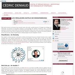 Les meilleurs outils de bookmarking - CedricDENIAUD.com : Strat?gie digitale et Social Media
