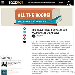 100 Must-Read Books About #carefreeblackfolks