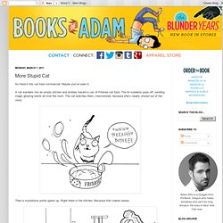 Books of Adam: More Stupid Cat