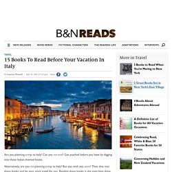 15 Books To Read Before Your Vacation In Italy - Barnes & Noble Reads — Barnes & Noble Reads