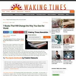 7 Books That Will Change the Way You See the World : Waking Times