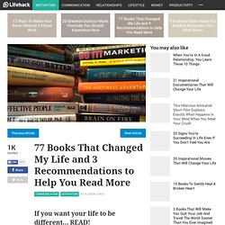 77 Books That Changed My Life and 3 Recommendations to Read More Books