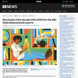 Best books of the decade 2010-2019 from the ABC Radio National book experts