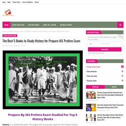 The Best 5 Books to Study History for Prepare IAS Prelims Exam
