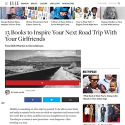 13 Books to Inspire Your Next Road Trip With Your Girlfriends