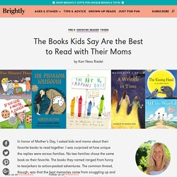 The Books Kids Say Are the Best to Read with Their Moms